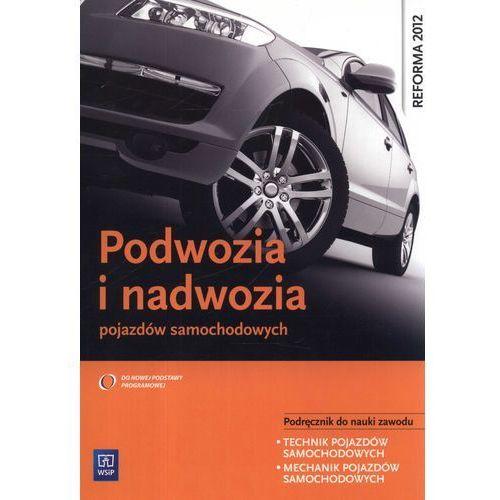 Podwozia i nadwozia pojazdów samochodowych Podręcznik do nauki zawodu, książka z kategorii Książki motoryzacyjne