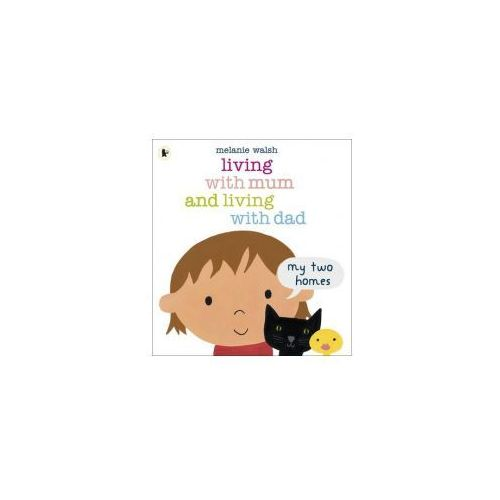 Living with Mum and Living with Dad: My Two Homes (9781406341768)