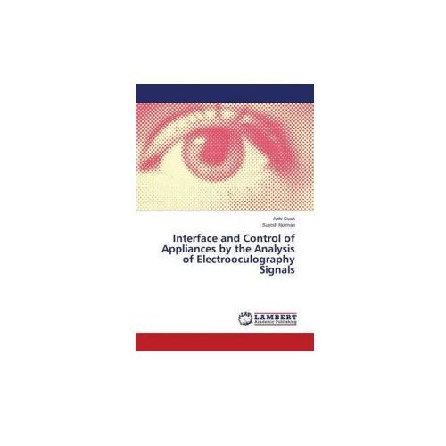 Interface And Control Of Appliances By The Analysis Of Electrooculography Signals, Sivan Arthi / Norman Suresh