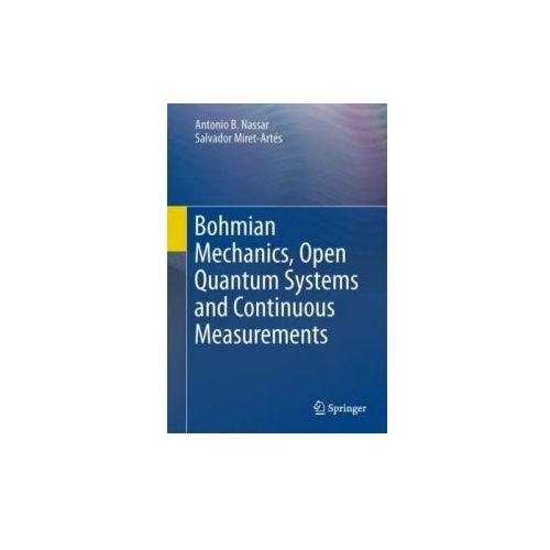 Bohmian Mechanics, Open Quantum Systems and Continuous Measurements (9783319536514)