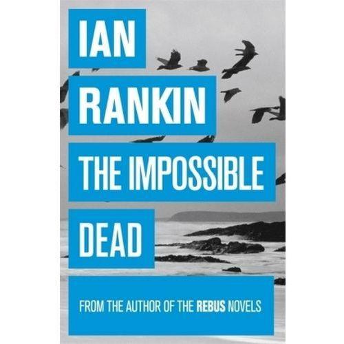 Impossible Dead, Rankin, Ian