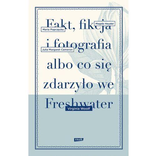 Fakt, fikcja i fotografia albo co się zdarzyło we Freshwater - Virginia Woolf, oprawa broszurowa
