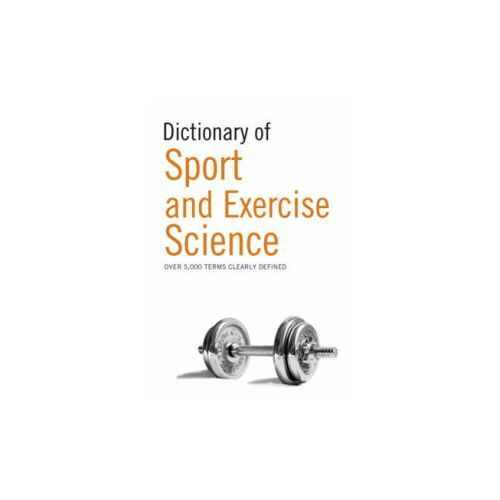 Dictionary Of Sport And Exercise Science, A / / C Black Publishers Ltd