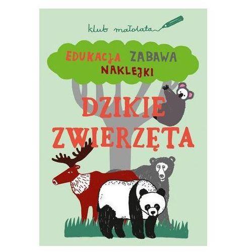 Klub małolata. dzikie zwierzęta. edukacja, zabawa, naklejki marki Praca zbiorowa