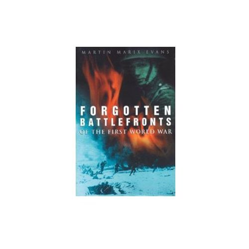 Forgotten Battlefronts of the First World War (9780750930048)
