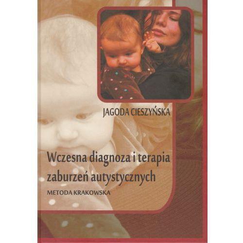 Wczesna diagnoza i terapia zaburzeń autystycznych - metoda krakowska, oprawa twarda
