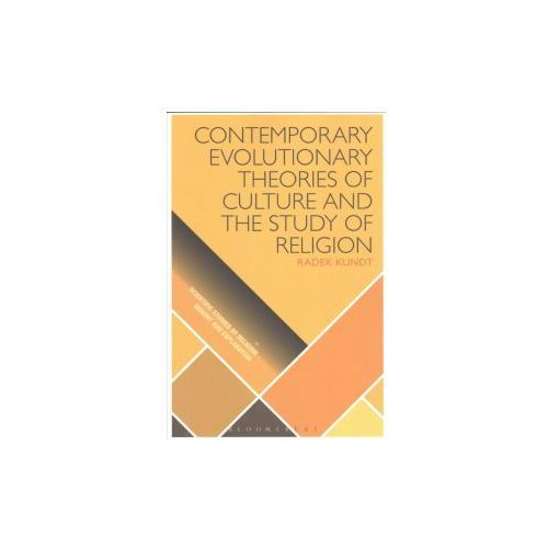 Contemporary Evolutionary Theories of Culture and the Study of Religion (9781350037076)