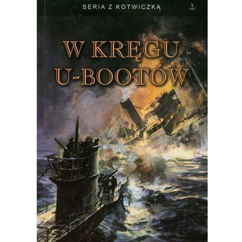 W kręgu U-bootów (9788364141034)