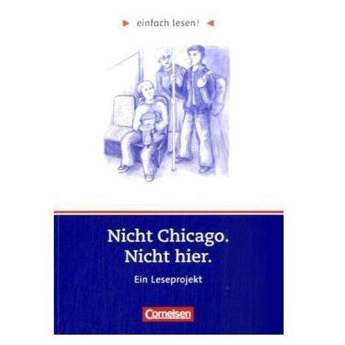 Nicht Chicago. Nicht hier, Ein Leseprojekt