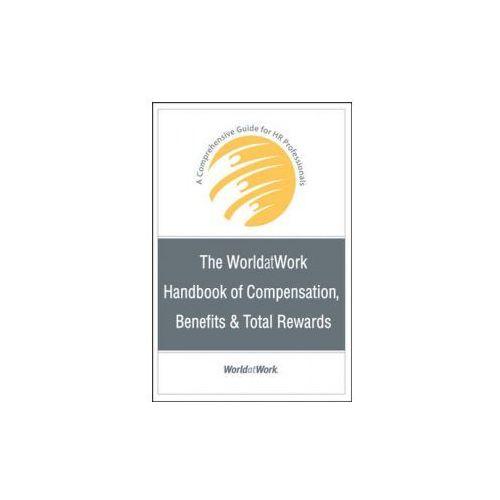 WorldatWork Handbook of Compensation, Benefits and Total Rewards (9780470085806)