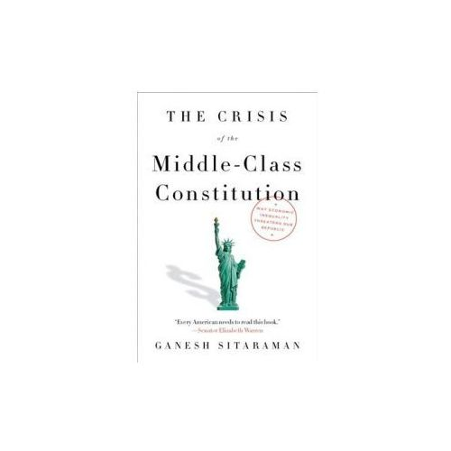 The Crisis of the Middle-Class Constitution: Why Income Inequality Threatens Our Republic