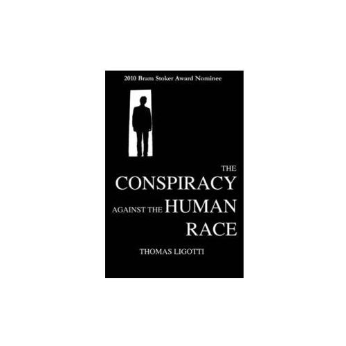 The Conspiracy Against the Human Race A Contrivance of Horror (246 str.)