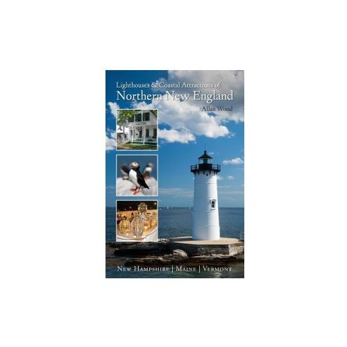 Lighthouses and Coastal Attractions of Northern New England