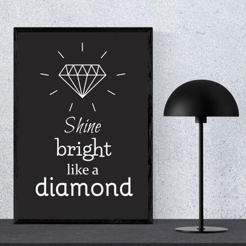 Plakat shine bright like a diamond 002