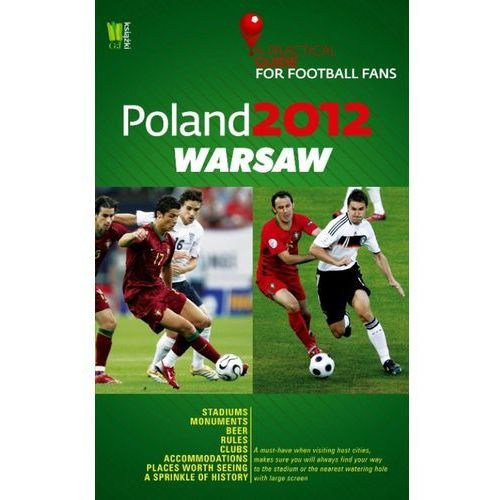 Poland 2012 Warsaw A Practical Guide for Football Fans, oprawa miękka