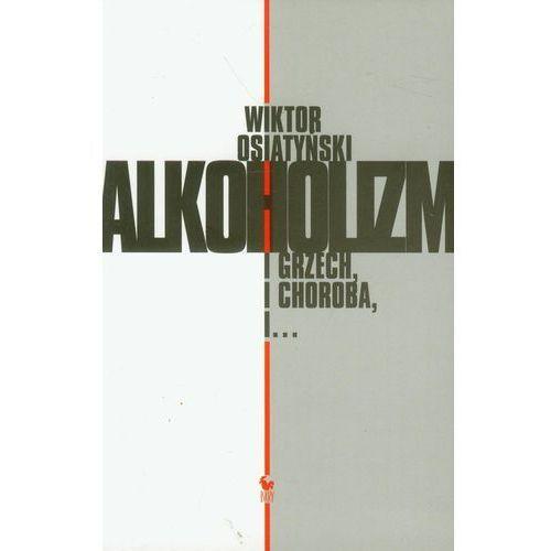Alkoholizm i grzech i choroba, i... (114 str.)