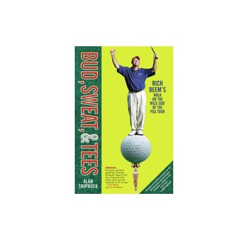 Bud, Sweat, & Tees: Rich Beem's Walk on the Wild Side of the PGA Tour