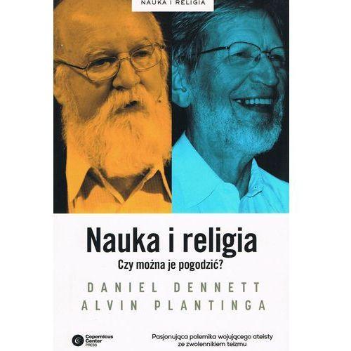 Nauka i religia. Czy można je pogodzić? Daniel Dennett, Alvin Plantinga (2018)