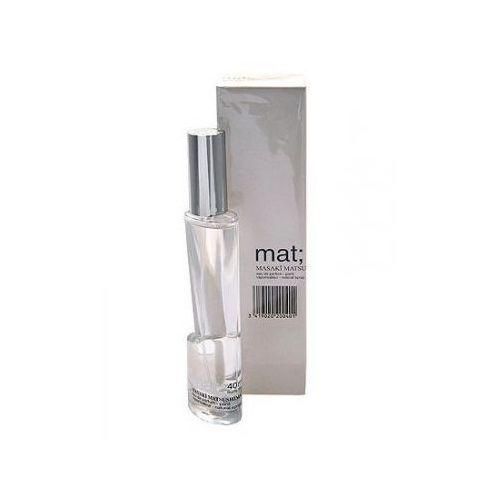 Tester - Masaki Matsushima Mat; Woda perfumowana 80ml + Próbka Gratis!