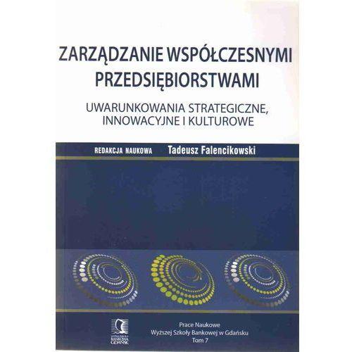Zarządzanie współczesnymi przedsiębiorstwami t.7 - DODATKOWO 10% RABATU i WYSYŁKA 24H! (236 str.)