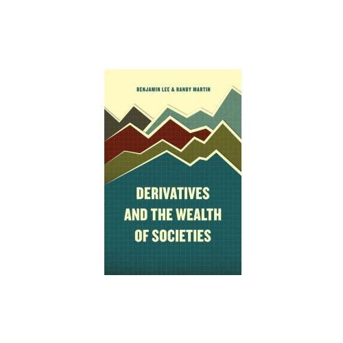 Derivatives and the Wealth of Societies (9780226392837)