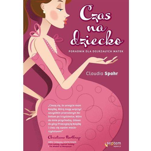 Czas na dziecko Poradnik dla dojrzałych matek (320 str.)