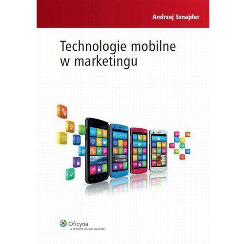 Technologie mobilne w marketingu [PRZEDSPRZEDAŻ] (9788326432125)