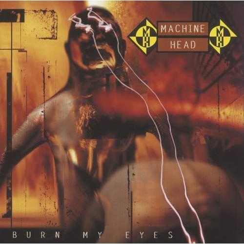Warner music / roadrunner records Machine head - burn my eyes (0016861901622)