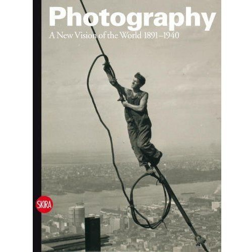 Photography: A New Vision of the World 1891-1940 (9788857210322)
