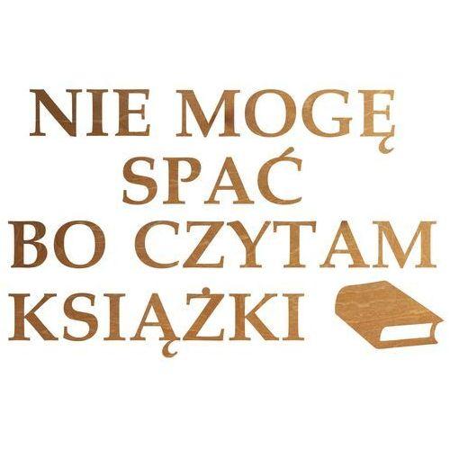 Congee.pl Dekoracja drewniana napis na ścianę nie mogę spać bo czytam książki - 4 mm (5907509935213)