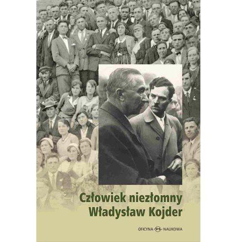 Człowiek niezłomny Władysław Kojder 1902-1945 - Barbara Matus, Oficyna Naukowa