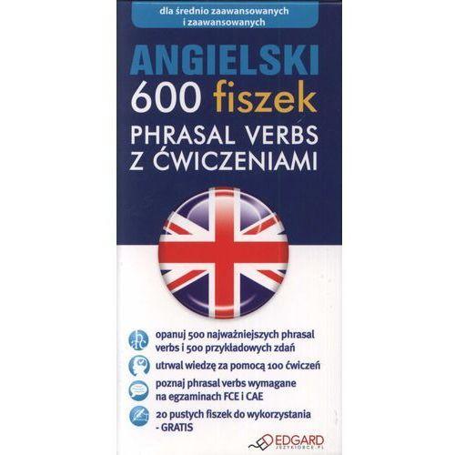 Angielski. 600 Fiszek. Phrasal Verbs Z Ćwiczeniami