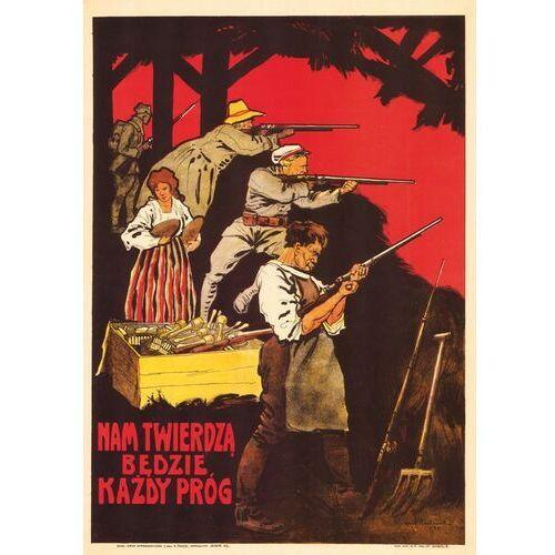 Plakat A3 - NAM TWIERDZĄ BĘDZIE KAŻDY PRÓG A3-GPlak1920-001