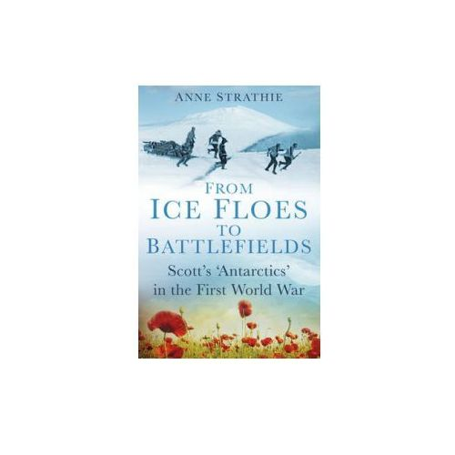 From Ice Floes to Battlefields: Scott's 'Antarctics' in the