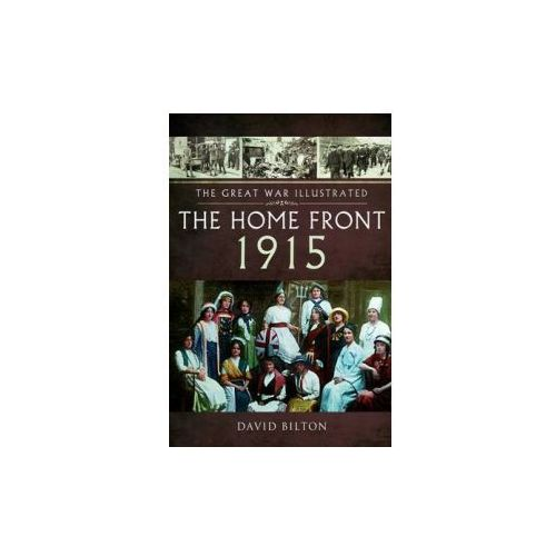 Great War Illustrated - The Home Front 1915 (9781473833715)
