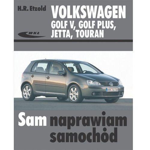 Volkswagen Golf V, Golf Plus, Jetta, Touran, książka w oprawie broszurowej