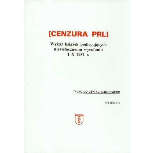 Cenzura PRL Wykaz książek podlegających niezwłocznemu wycofaniu 1 X 1951 r., NORTOM
