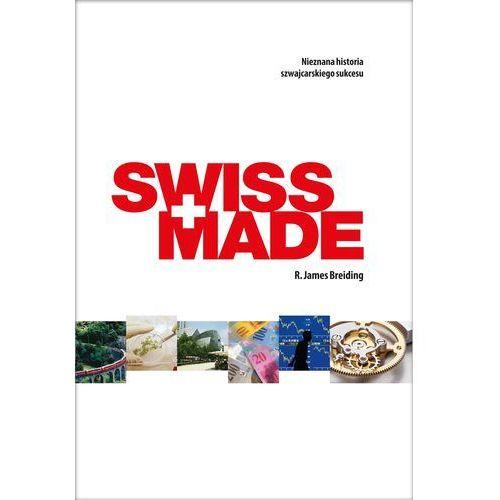 SWISS MADE. Nieznana historia szwajcarskiego sukcesu, Agora