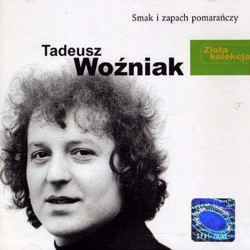 Tadeusz Woźniak - Złota Kolekcja - Smak i zapach pomarańczy, 5248642