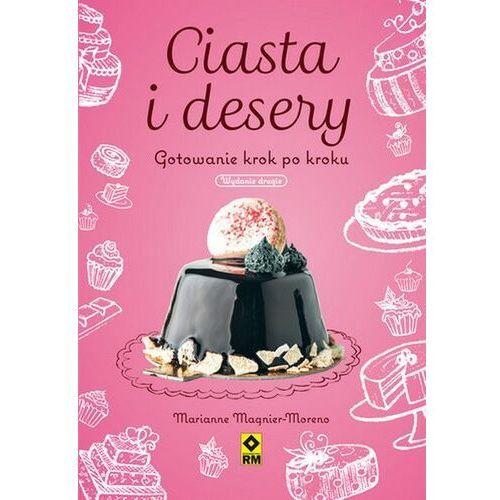 Ciasta i desery. gotowanie krok po kroku - marianne magnier-moreno