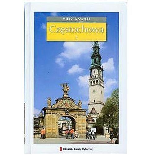 Częstochowa /Miejsca święte/ (9788361809531)