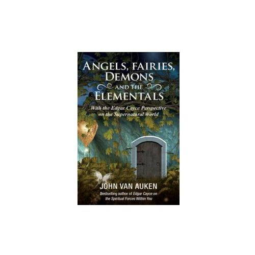 Angels, Fairies, Demons and the Elementals (9780876047705)