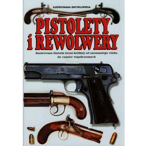 Pistolety i Rewolwery. Ilustrowana encyklopedia - Wysyłka od 5,99 - kupuj w sprawdzonych księgarniach !!!, Espadon