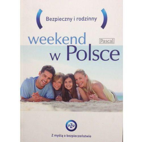 Pascal Bezpieczny i rodzinny weekend w Polsce