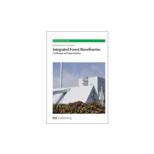 Integrated Forest Biorefineries (Royal Society of Chemistry)