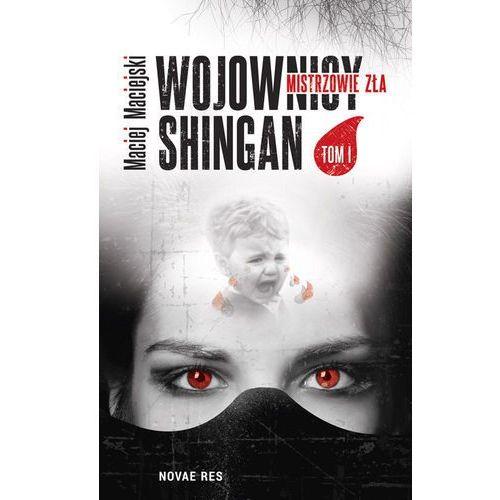 Wojownicy Shingan Mistrzowie zła - Dostępne od: 2014-11-26 (opr. miękka)