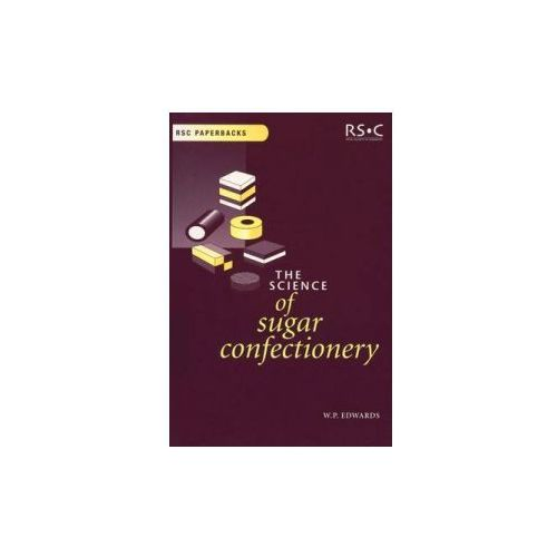Science of Sugar Confectionery, Edwards, William P.