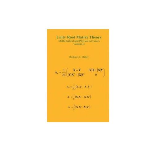Unity Root Matrix Theory - Mathematical and Physical Advances - Volume II