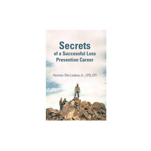 Secrets of a Successful Loss Prevention Career (9781462032211)