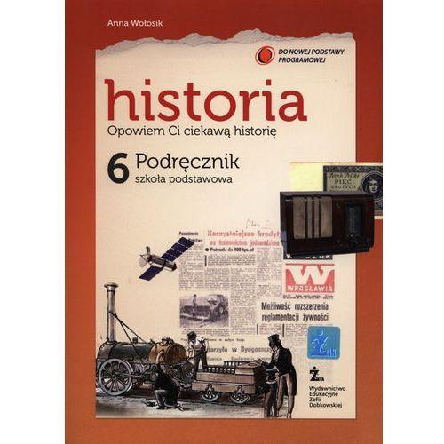 Historia Opowiem Ci ciekawą historię SP kl.6 podręcznik, oprawa miękka